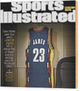 LeBron James Turn Back The Clock Sports Illustrated Cover Wood Print