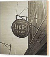 Liars Club Chicago Wood Print