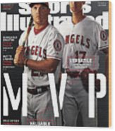 Los Angeles Angels Of Anaheim Mike Trout And Shohei Ohtani Sports Illustrated Cover Wood Print