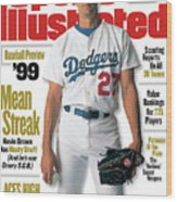 Los Angeles Dodgers Kevin Brown, 1999 Mlb Baseball Preview Sports Illustrated Cover Wood Print