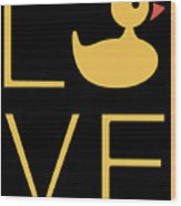 Love Ducks Super Cute And Very Fun Love Gift Idea Design Wood Print