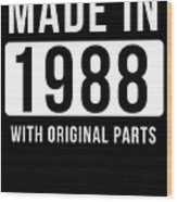 Made In 1988  Wood Print