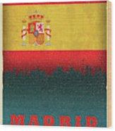 Madrid Spain City Skyline Flag Wood Print