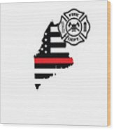 Maine Firefighter Shield Thin Red Line Flag Wood Print