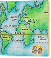 Map Of The World & Equator Wood Print