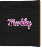 Markley #markley Wood Print