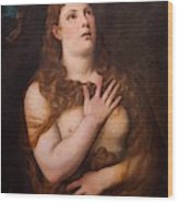 Mary Magdalene Repentant Wood Print