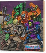 Masters Of The Universe Wood Print
