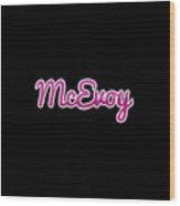Mcevoy #mcevoy Wood Print