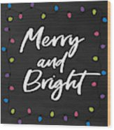 Merry And Bright 2- Art By Linda Woods Wood Print