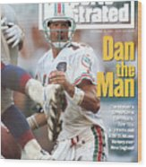 Miami Dolphins Qb Dan Marino... Sports Illustrated Cover Wood Print