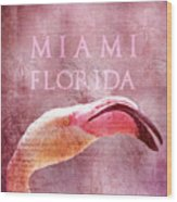 Miami Florida- Pink Flamingo Wood Print