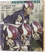 Minnesota Vikings Qb Fran Tarkenton... Sports Illustrated Cover Wood Print