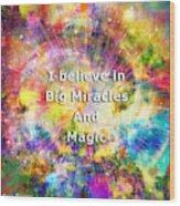 Miracle And Magic Wood Print