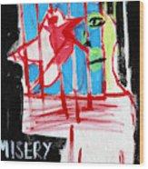 Misery Loves Company Wood Print