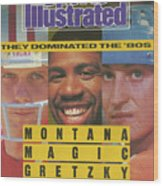 Montana, Magic, Gretzky A Tribute To Three Champions Who Sports Illustrated Cover Wood Print