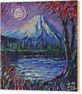 Mount Fuji - Textural Impressionist Palette Knife Impasto Oil Painting Mona Edulesco Wood Print