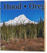 Mount Hood Oregon In Winter 01 Wood Print