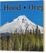 Mount Hood Oregon In Winter 02 Wood Print