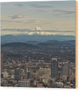Mount Hood View Over Portland Cityscape Wood Print