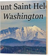 Mount Saint Helens Washington Wood Print