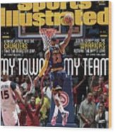 My Town, My Team LeBron James And The Cavaliers Take The Sports Illustrated Cover Wood Print