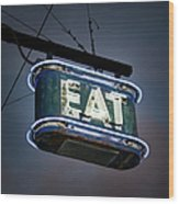Neon Eat Sign Wood Print
