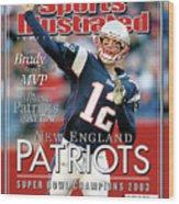 New England Qb Tom Brady, Super Bowl Xxxviii Champions Sports Illustrated Cover Wood Print
