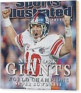 New York Giants Qb Eli Manning, Super Bowl Xlii Champions Sports Illustrated Cover Wood Print