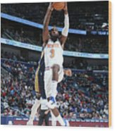 New York Knicks V New Orleans Pelicans Wood Print