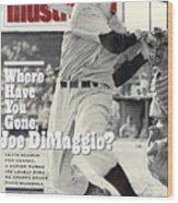 New York Yankees Joe Dimaggio... Sports Illustrated Cover Wood Print