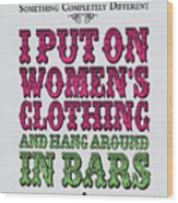 No09 My Silly Quote Poster Wood Print