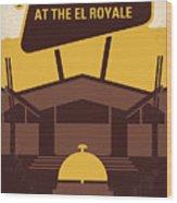 No1044 My Bad Times At The El Royale Minimal Movie Poster Wood Print