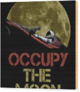 Occupy The Moon Wood Print