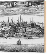 Old View Of Quebec, 1730 C1880 Wood Print