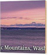 Olympic Mountains, Washington Wood Print