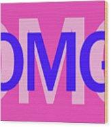 Omg Wood Print