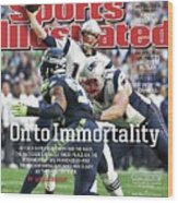 On To Immortality Patriots Are Super Bowl Xlix Champs Sports Illustrated Cover Wood Print