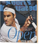 Open Your Mind What The World Can Learn From Roger Federer Sports Illustrated Cover Wood Print