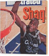Orlando Magic Shaquille Oneal... Sports Illustrated Cover Wood Print