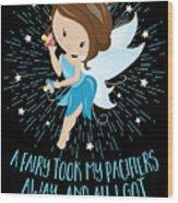 Pacifier Fairy Gift Idea Paci Fairy For Girlsboys Wood Print