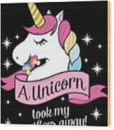 Pacifier Fairy Gift Idea Unicorn Took My Paci Away Wood Print