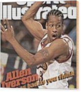 Philadelphia 76ers Allen Iverson... Sports Illustrated Cover Wood Print