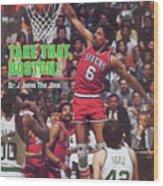 Philadelphia 76ers Julius Erving, 1982 Nba Eastern Sports Illustrated Cover Wood Print