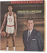 Philadelphia Warriors Coach Frank Mcguire And Wilt Sports Illustrated Cover Wood Print