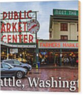 Pikes Place Public Market Center Seattle Washington Wood Print