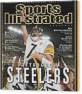 Pittsburgh Steelers Qb Ben Roethlisberger, Super Bowl Xliii Sports Illustrated Cover Wood Print