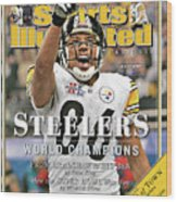 Pittsburgh Steelers Super Bowl Xl Champions Sports Illustrated Cover Wood Print