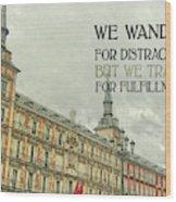 Plaza Mayor Quote Wood Print