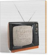 Please Stand by Wood Print